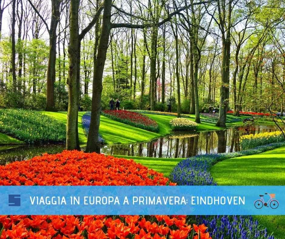 idee viaggio a primavera in Europa Eindhoven